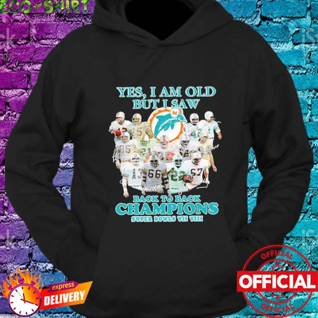 Miami Dolphins yes I am old but I saw back to back Champions super bowls signatures s hoodie