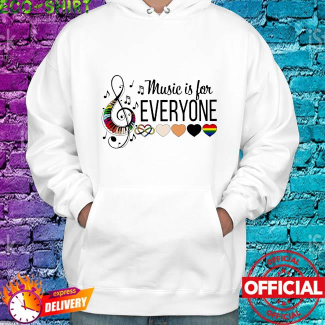 Music is for everyone s hoodie