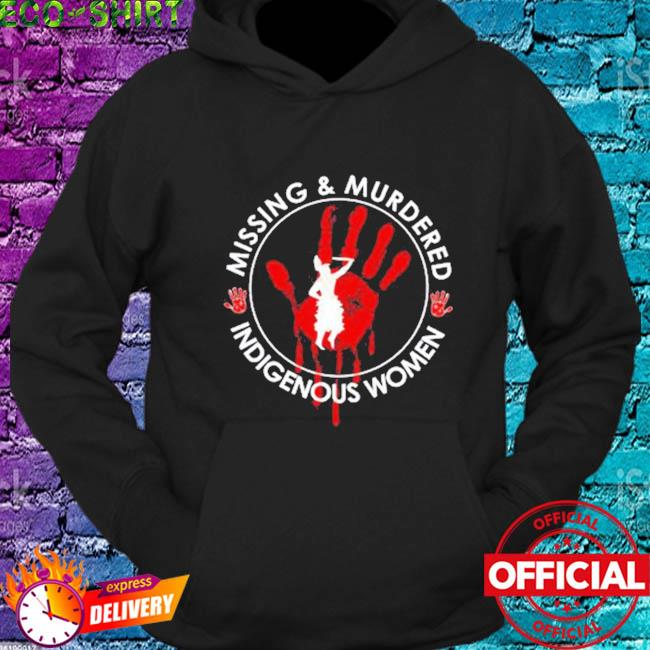 Native American missing and murdered indigenous women s hoodie